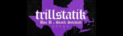 """Bun B & Statik Selektah """"Concrete"""" feat. Westside Gunn & Termanology"""
