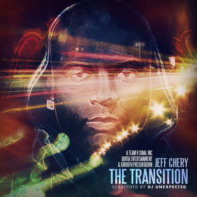 """Jeff Chery """"The Transition"""" Mixtape (ft. K. Sparks, CurT@!n$ + More)"""