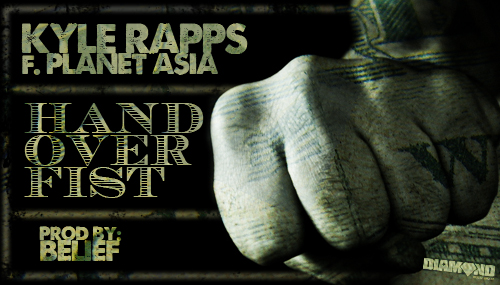 """KYLE RAPPS """"HAND OVER FIST"""" ft. PLANET ASIA (prod. by Belief) **mp3**"""