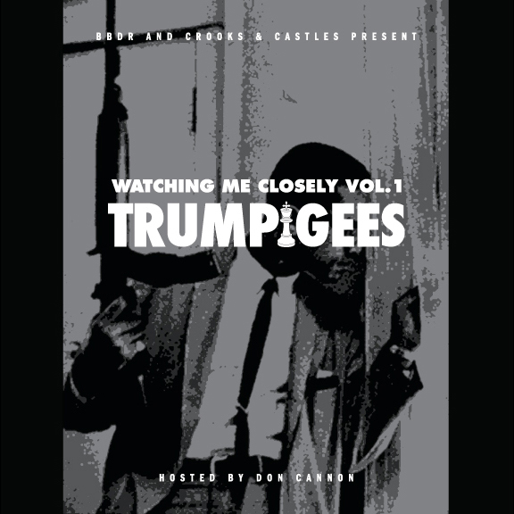 """Trump Gees """"Watching Me Closely, Vol. 1"""" Hosted by Don Cannon **mixtape**"""