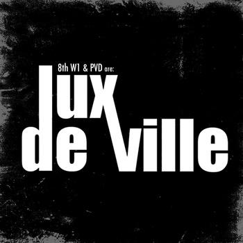 PVD & 8thW1 are Lux DeVille: Lux DeVille EP