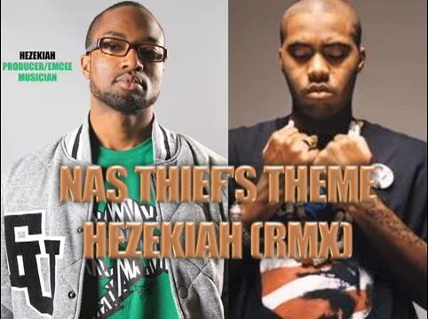 NAS - thief's theme HEZEKIAH Remix **mp3**