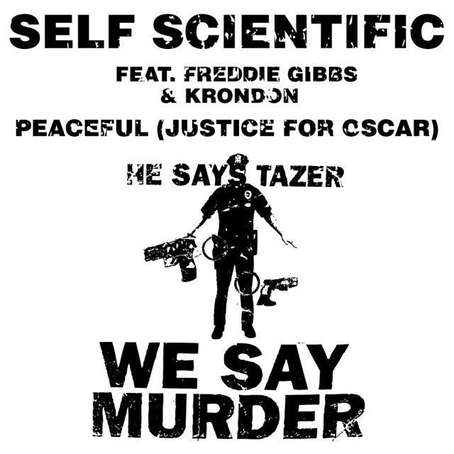Self Scientific - Peaceful (Justice for Oscar) ft. Freddie Gibbs & Krondon **mp3**