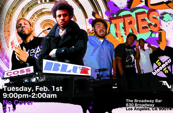Feb. 1st 2011: Blu, Co$$ & Late Bloomers @ Broadway Bar Downtown L.A. **Free**