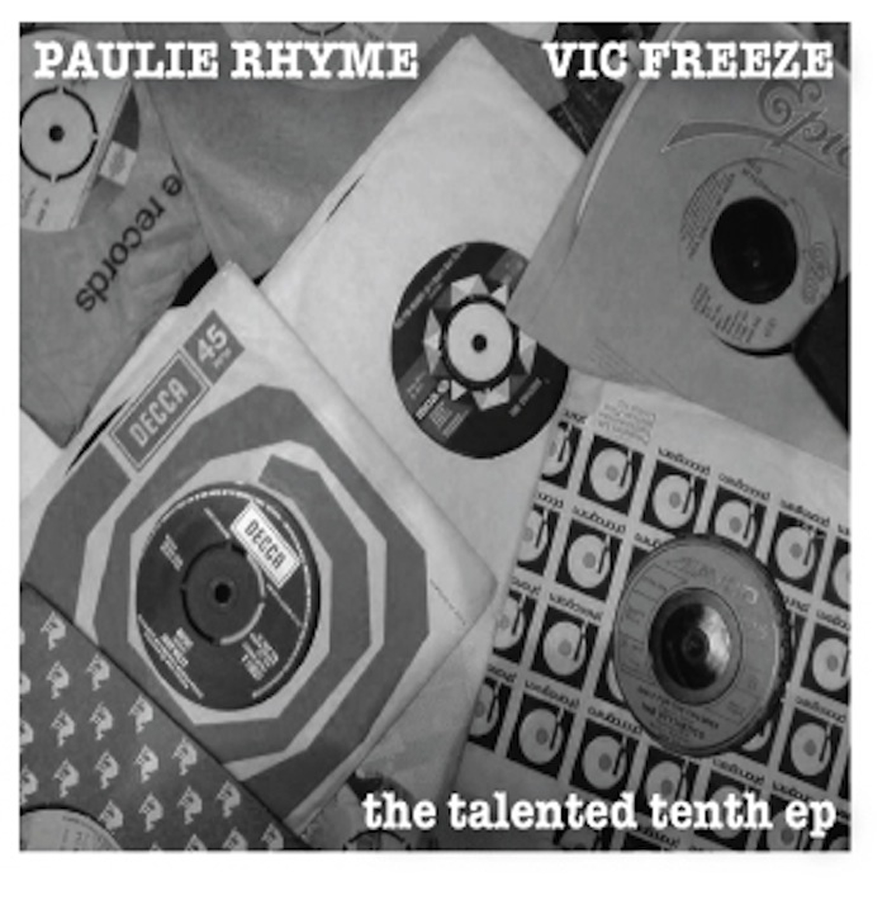 Paulie Rhyme & Vic Freeze - The Talented Tenth Ep