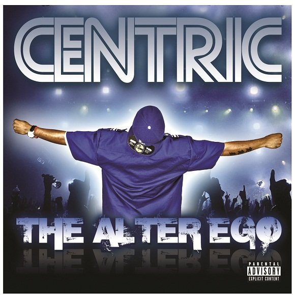 "Centric Presents...""The Alter Ego"""