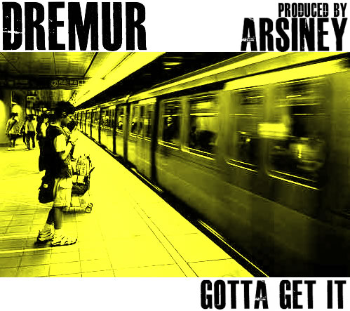 "Dremur ""Gotta Get It"" **mp3**"
