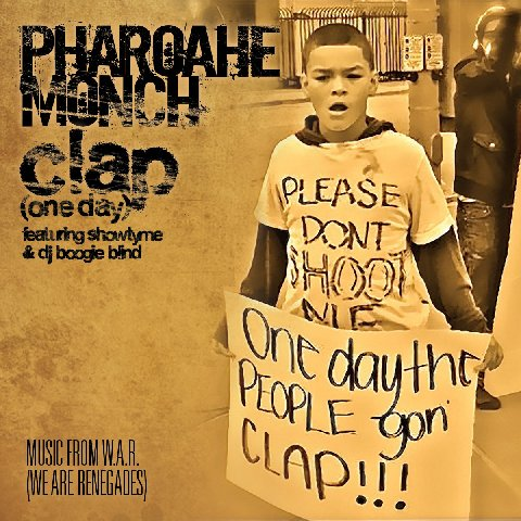 """Pharoahe Monch W.A.R. (We Are Renegades) + """"Clap (One Day)"""" **mp3**"""