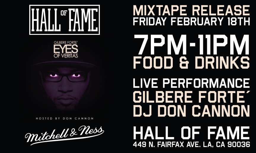 """Hall of Fame: Gilbere Forte' """"Eyes Of Veritas"""" Mixtape Release Party HOF L.A. 2.18.11"""