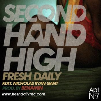 "Fresh Daily ""Second Hand High"" ft. Nicholas Ryan Gant **mp3**"