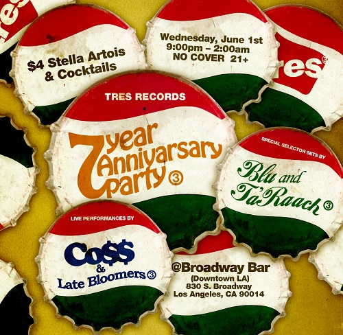 TRES RECORDS 7 YEAR ANNIVERSARY PARTY @ Broadway Bar (Downtown LA) 6.1.2011