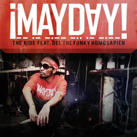 """¡MAYDAY! """"The Ride"""" ft. Del The Funky Homosapien **mp3**"""