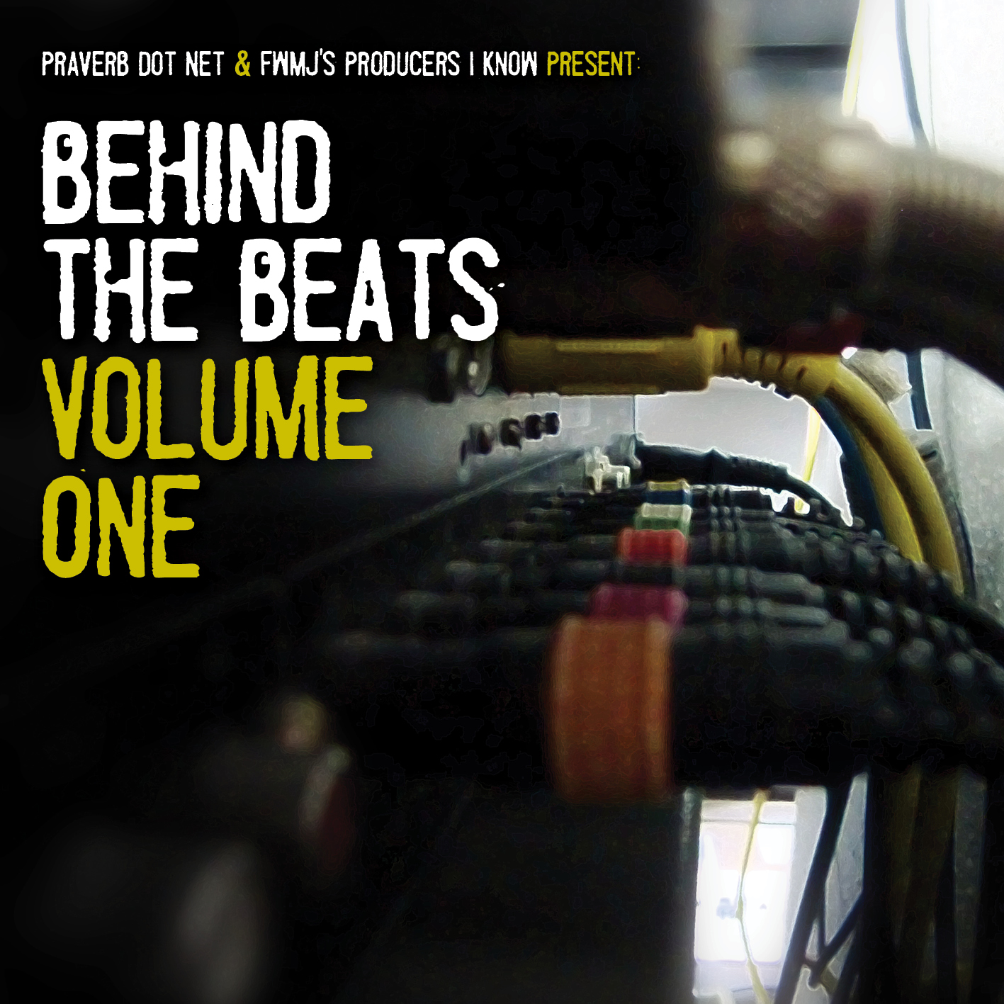Praverb Dot Net x FWMJ's Producers I Know - Behind The Beats Volume 1