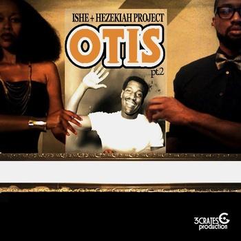 """Ishe + Hezekiah """"Otis Pt.2"""" **Audio**"""