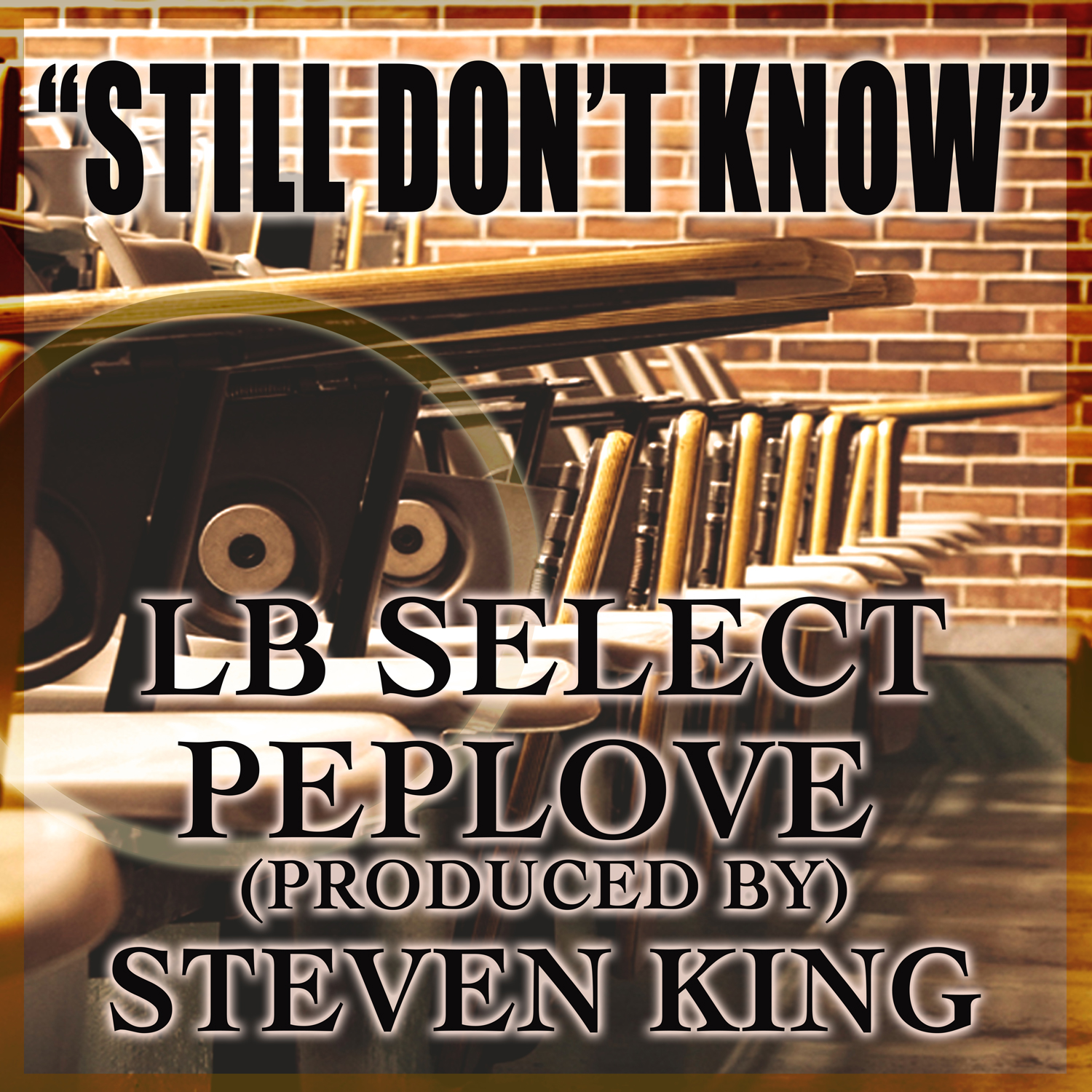"Pep Love & LB Select ""Still Don't Know"" **mp3**"