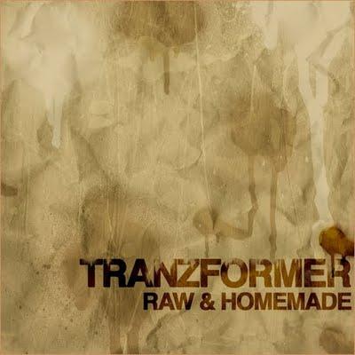Tranzformer - Raw & Homemade **Album**