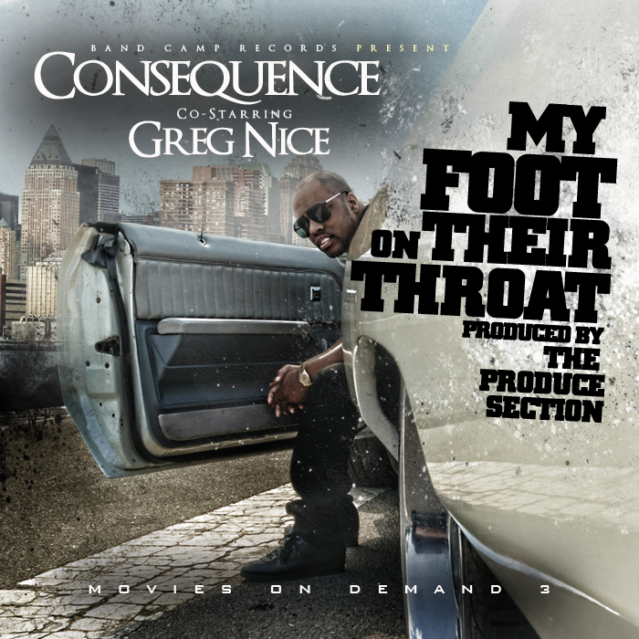 Consequence - My Foot On Their Throat ft. Greg Nice **Audio**