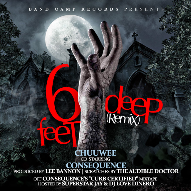 "Chuuwee ""6 Feet Deep Remix"" co-starring Consequence **Audio**"