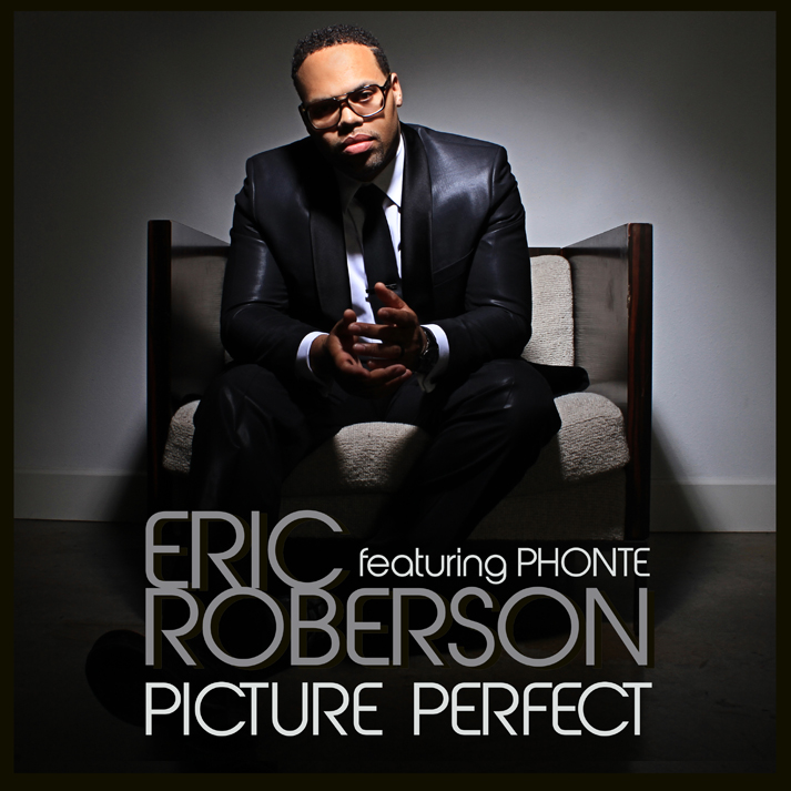 Eric Roberson - Picture Perfect ft. Phonte **Audio**