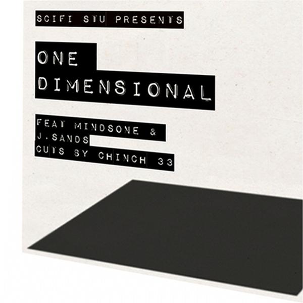 SciFi Stu - One Dimensional ft. MindsOne, J Sands & Chinch 33 **Audio**