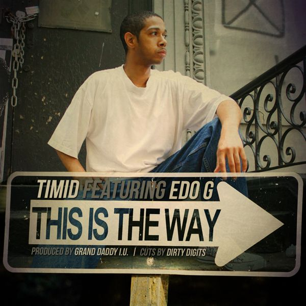 "Timid ""This Is The Way"" ft. Edo G **Audio**"