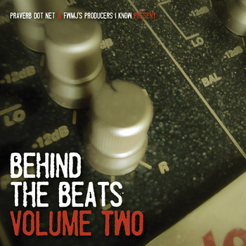 Praverb Dot Net x FWMJ's Producers I Know presents Behind the Beats Volume 2