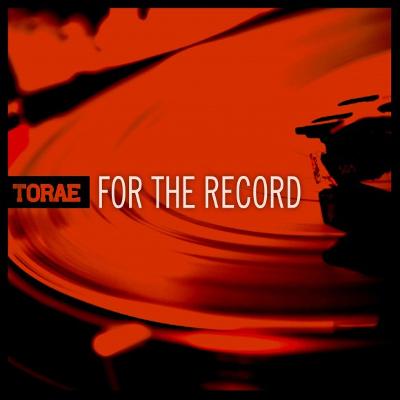 """Torae """"For The Record"""" Album Stream (24 Hours Only)"""
