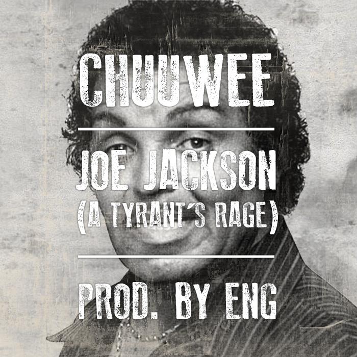 Chuuwee - Joe Jackson (A Tyrants Rage) **mp3**