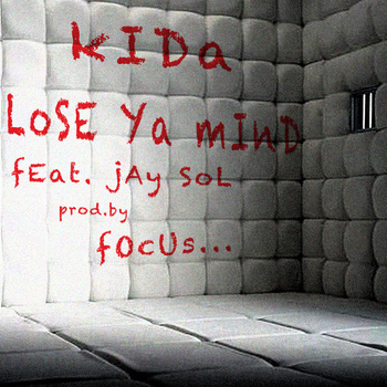 Kida - Lose Ya' Mind ft. Jay Sol **mp3**