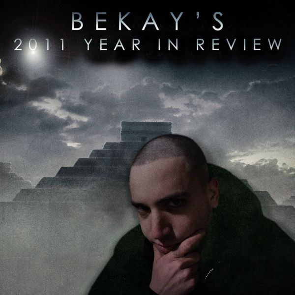 Bekay - 2011 Year In Review (prod by M-Phazes) **mp3**