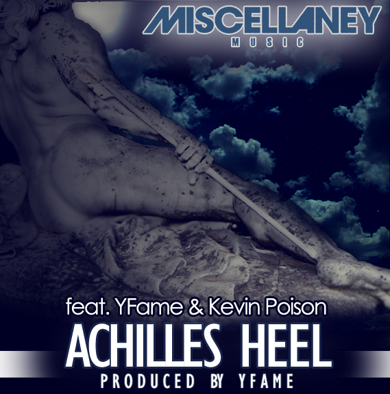 MISCELLANEY - Achilles Heel ft. YFame & Kevin Poison **mp3**