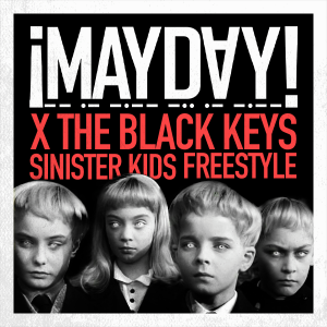 ¡MAYDAY! x The Black Keys - Sinister Kids Freestyle **mp3**