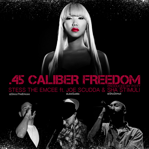 "Stess The Emcee "".45 Caliber Freedom"" ft. Joe Scudda and Sha Stimuli **mp3**"