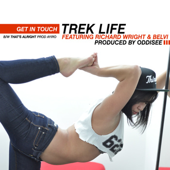 "Trek Life ""Get in Touch"" ft. J.Bizness, Richard Wright & Belvi b/w ""That's Alright"" **Audio**"