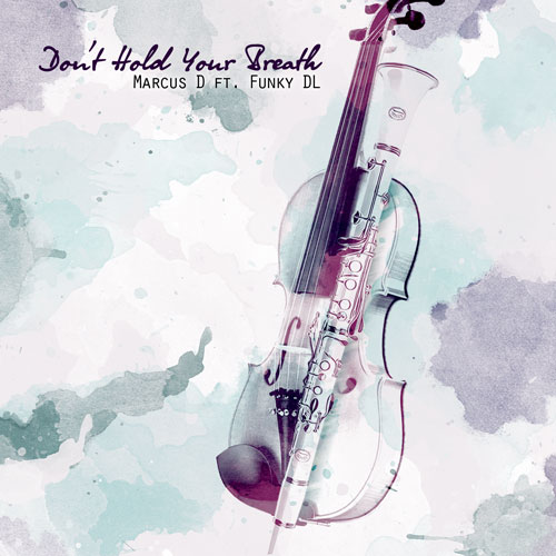 Marcus D - Don't Hold Your Breath ft. Funky DL **Audio**