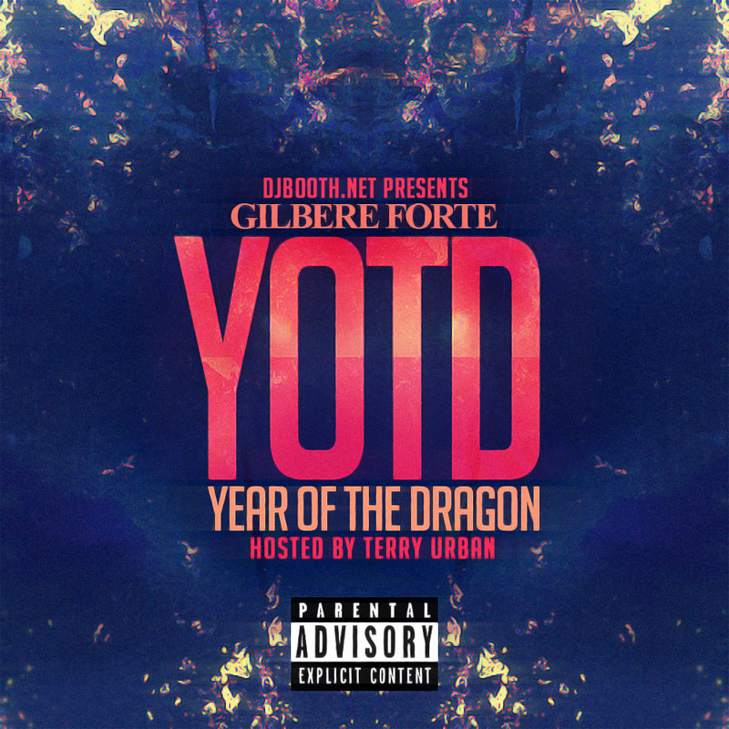 """Gilbere Forte' """"YOTD: Year of the Dragon"""" Mixtape"""