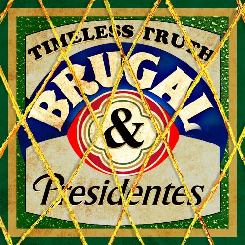 Timeless Truth - Brugal & Presidentes EP