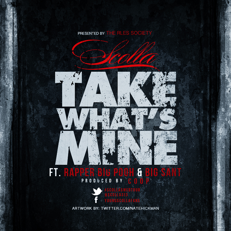 Scolla - Take What's Mine ft. Rapper Big Pooh & Big Sant **Audio**