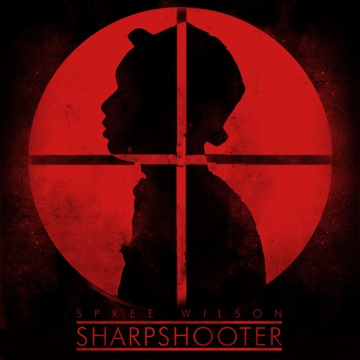 Spree Wilson - Sharpshooter **Audio + Video**