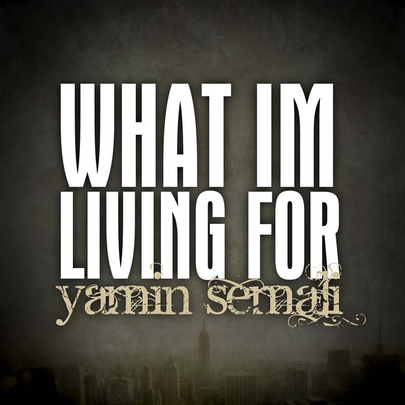 "Yamin Semali ""What I'm Living For"" **Audio**"