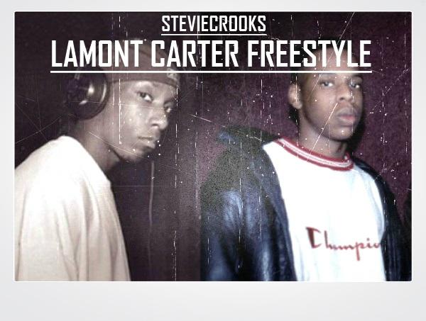 Stevie Crooks - Lamont Carter Freestyle **mp3**
