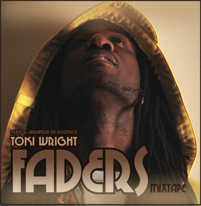 Toki Wright - Faders (Advance) **Mixtape**