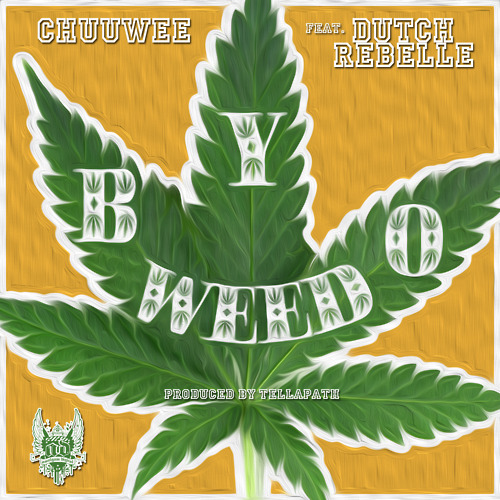 Chuuwee - B.Y.O.WEED ft. Dutch Rebelle **mp3**