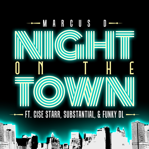 Marcus D - Night on the Town ft. Cise Star, Substantial & Funky DL **mp3**