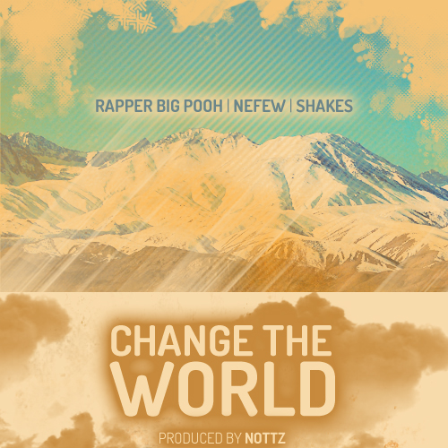 Nefew, Shakes & Rapper Big Pooh - Change The World (Prod. Nottz)