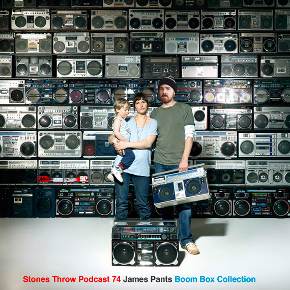 Stones Throw Podcast 74: James Pants Boom Box Collection
