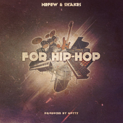 Nefew x Shakes x Nottz - For Hip Hop EP