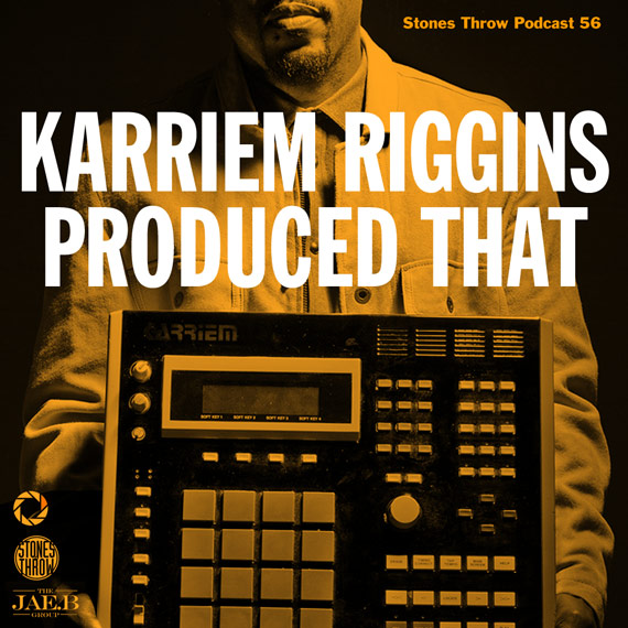 Stones Throw Podcast 74:Karriem Riggins Produced That