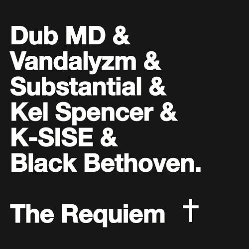 Dub MD presents The Requiem ft. Vandalyzm x Substantial x K-SISE x Kel Spencer [mp3]