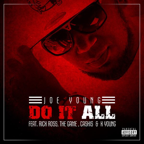 """Joe Young """"Do It All"""" ft. Rick Ross, The Game, Cashis, K Young [Audio]"""